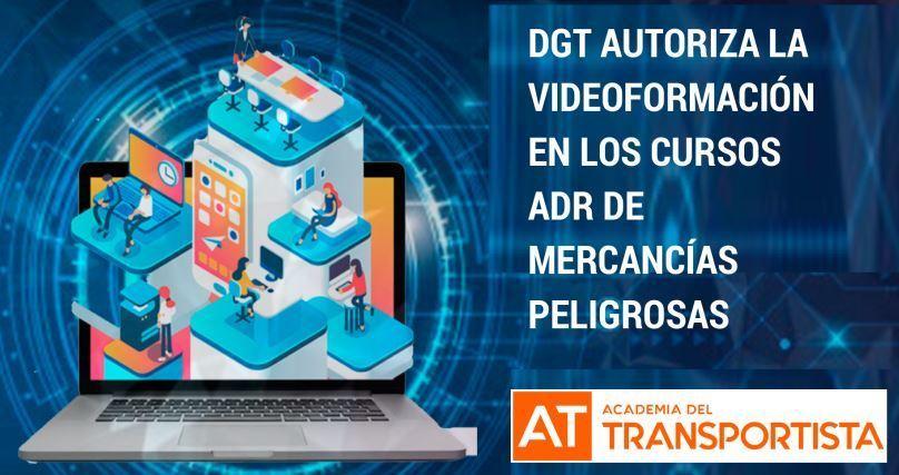 DGT. autoriza, video´formación, cursos, ADR, mercancías peligrosas,