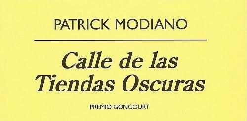 Patrick Modiano - Calle de las Tiendas Oscuras