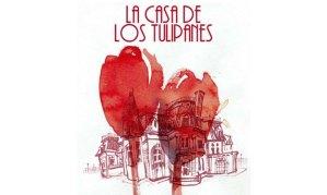 La Casa De Los Tulipanes, de Juan Castilla Brazales