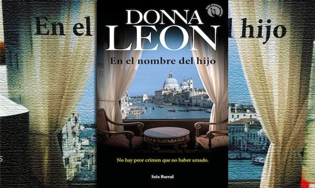 Donna Leon En el nombre del hijo