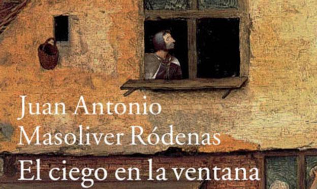 Juan Antonio Masoliver Ródenas. El ciego en la ventana Monotonías
