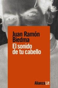 Juan Ramón Biedma el sonido de tu cabello