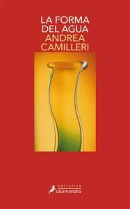 La forma del agua, de Andrea Camilleri. Editorial Salamandra