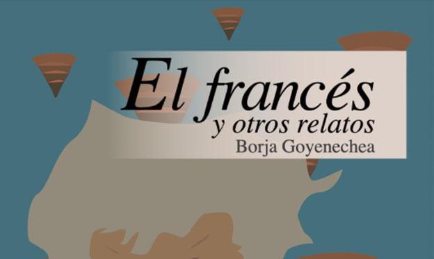 """Kalathos inicia la colección """"Prima materia"""" con """"El francés y otros relatos"""", de Borja Goyenechea"""