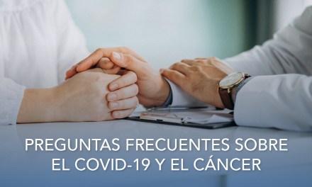 Preguntas frecuentes sobre el COVID-19 y el cáncer