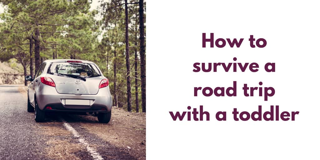 How to enjoy a road trip with a toddler