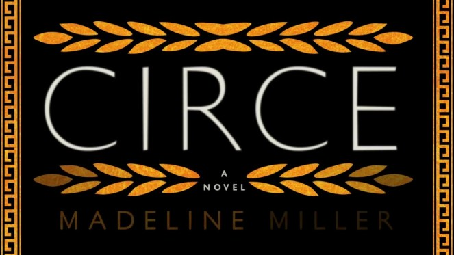 CIRCE - Madeline Miller books book review blog diary of difference bookshelf bookstagram goodreads bestseller