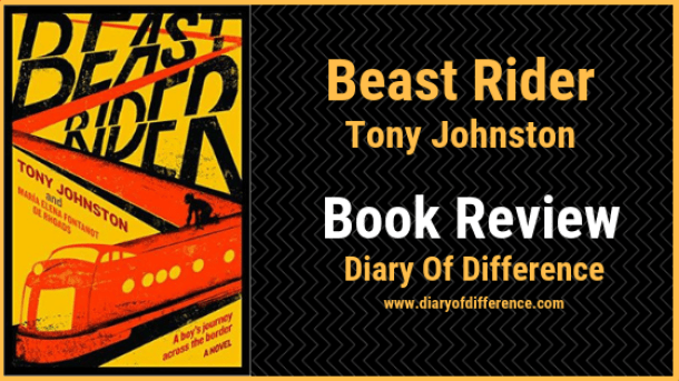 beast rider tony johnston arc netgalley abrams amulet books book blog diary of difference diaryofdifference goodreads social media facebook instagram twitter mexico us