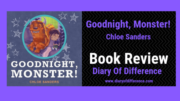 goodnight, monster by chloe sanders children's book review books diary of difference book blog netgalley goodreads children author love sleep kids