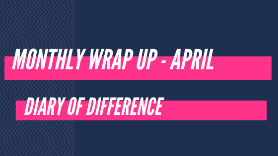 monthly wrap up april blog blogging book books goodreads netgalley diary of difference