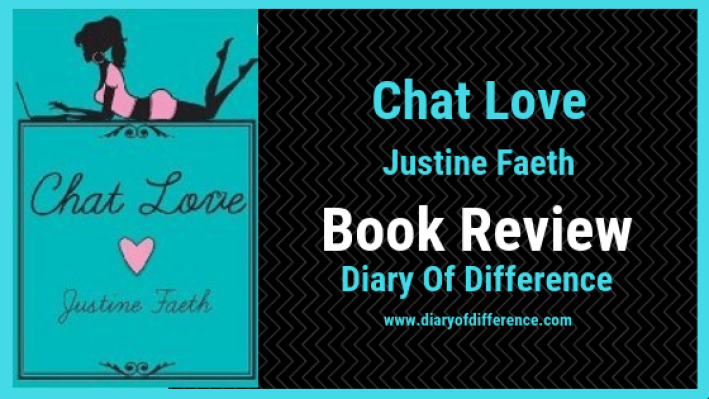 chat love by Justine Faeth book review diary of difference love reading netgalley goodreads