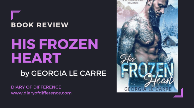 Book review his frozen heart by Georgia Le Carre books goodreads blog blogging diary of difference diaryofdifference
