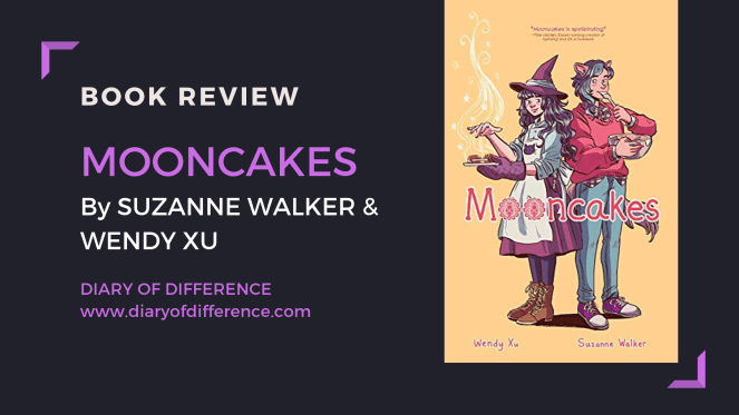 Mooncakes by suzanne walker and wendy xu book review cute adorable graphic novel books blog diary of difference diaryofdifference