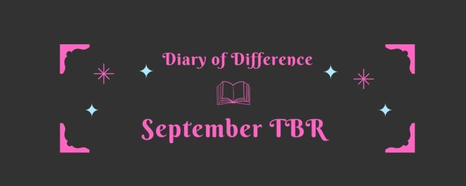 diary of difference september tbr list book books reading diaryofdifference bookshelf monthly read currently reading
