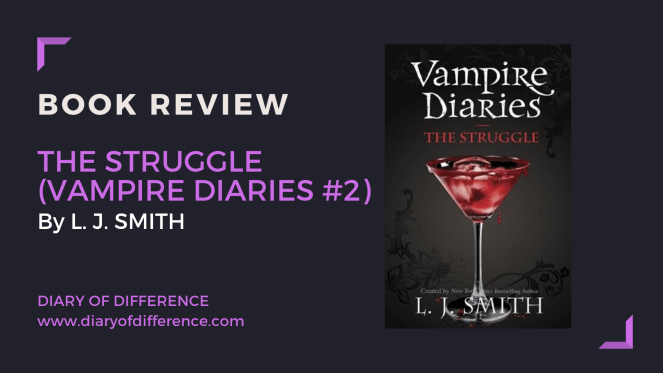 book review the vampire diaries the awakening the struggle l. j. smith bestseller halloween books read reading goodreads blog blogging diaryofdifference diary of difference