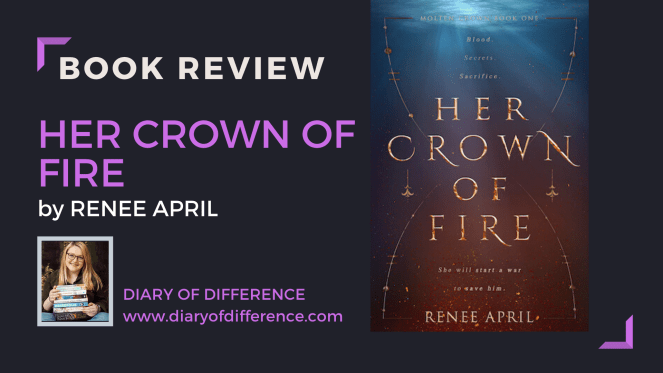 her crown of fire renee april book review books reading goodreads magic power adventure young adult bestseller white plan publishing diary of difference diaryofdifference