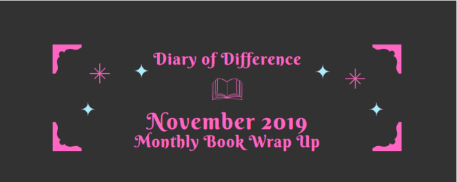 november 2019 monthly book wrap up book books blog blogging reading goodreads netgalley diary of difference