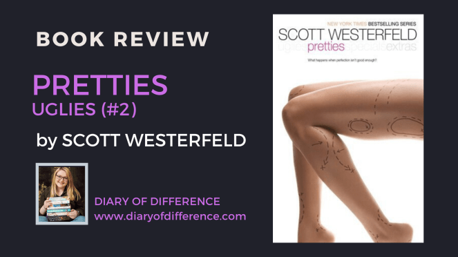 pretties by scott westerfeld uglies series goodreads books book review bookshelf reading read blog blogging diary of difference diaryofdifference