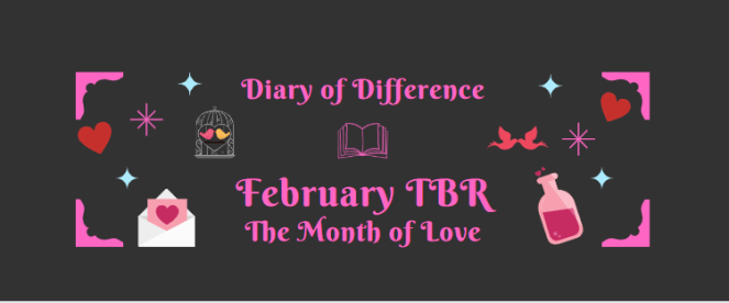 february tbr reading book books goodreads review blog blogging diary of difference diaryofdifference love valentine's day
