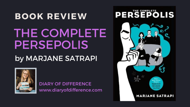 The Complete Persepolis Marjane Satrapi book review books blog blogging blogger diaryofdiffernce diary of difference graphic novel comic