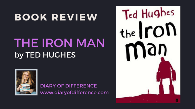 The Iron Man by Ted Hughes book review books blog blogging diary of difference diaryofdifference
