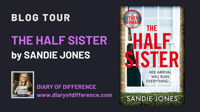 The Half Sister by Sandie Jones Blog Tour Book review Pan Macmillan mystery thriller