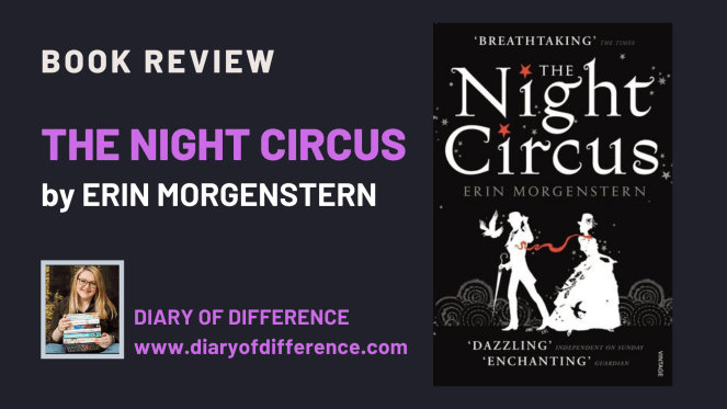 The Night Circus by Erin Morgenstern book review blog blogging books reading goodreads magic illusion romance