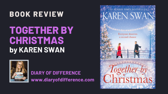 Together By Christmas by Karen Swan [BOOK REVIEW] Together By Christmas is the perfect book to set you into a Christmas mood.