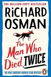 The Man Who Died Twice by Richard Osman (The Thursday Murder Club #2)