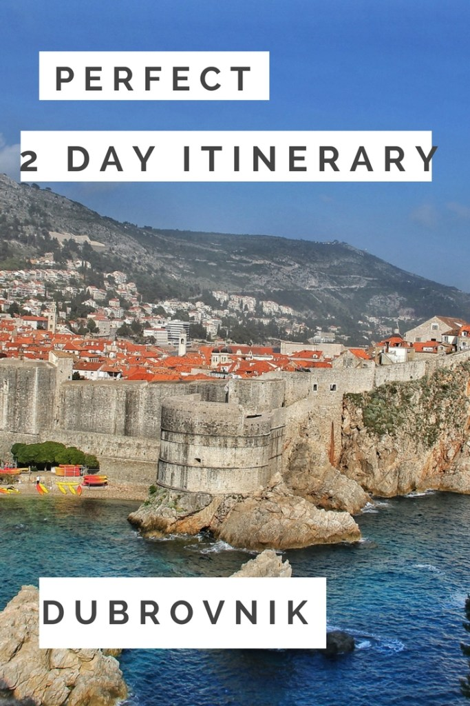 PERFECT 2 DAY ITINERARY DUBROVNIK