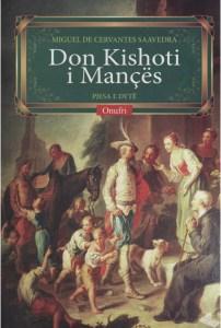 Titulli: Don Kishoti i Mançës, vëllimi i dytë Origjinali: El ingenioso hidalgo Don Quijote de la Mancha Gjinia: Roman Autori: Migel de Servantes Saavedra Shqipëroi: Petro Zheji Shtëpia botuese: Naim Frashëri Viti: 2014 Fq. 656 Pesha: 1.011 kg. ISBN: 978-9928-164-88-9