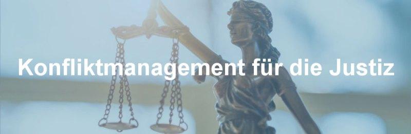 Konfliktmanagement für die Justiz