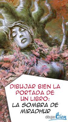 Dibujar Bien la portada de un libro: La sombra de Miradhur