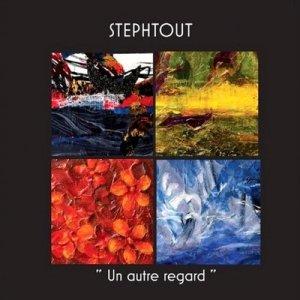 """Exposition Stephtout """"un autre regard """""""