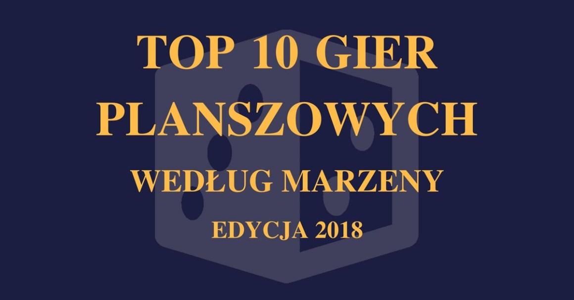 Top 10 gier Marzeny 2018