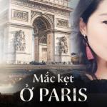 Mắc kẹt tại Paris qua lời kể của nhân vật chính
