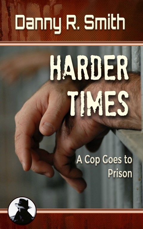 Harder Times: A Cop Goes to Prison