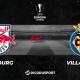 Football - Ligue Europa notre pronostic pour Red Bull Salzbourg - Villarreal