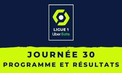 Calendrier Ligue 1 2020-2021 - 30ème journée Programme et résultats