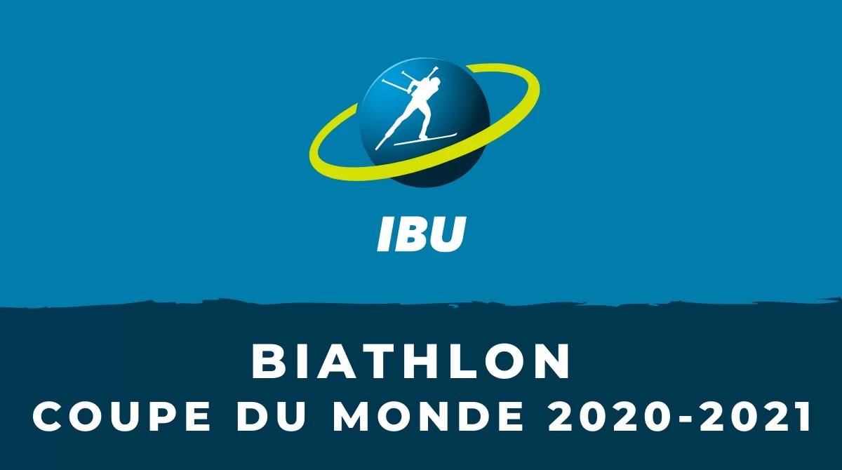 biathlon coupe du monde 2020-2021
