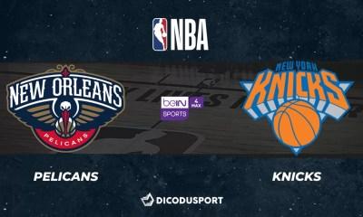 NBA notre pronostic pour New Orleans Pelicans - New York Knicks