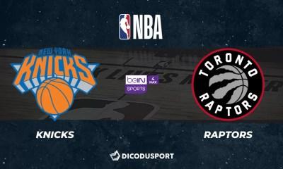 NBA notre pronostic pour New York Knicks - Toronto Raptors