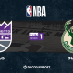 NBA notre pronostic pour Sacramento Kings - Milwaukee Bucks