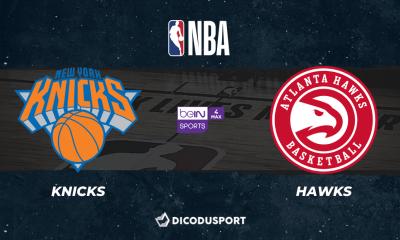 NBA - Playoffs : notre pronostic pour New York Knicks - Atlanta Hawks