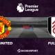 Pronostic Manchester United - Fulham, 37ème journée de Premier League