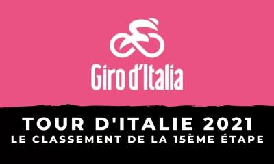 Tour d'Italie 2021 : le classement de la 15ème étape