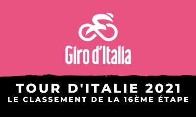 Tour d'Italie 2021 : le classement de la 16ème étape