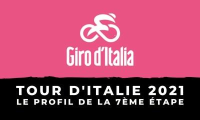 Tour d'Italie 2021 : le profil de la 7ème étape