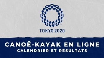 Canoë-kayak course en ligne – Jeux Olympiques de Tokyo calendrier et résultats