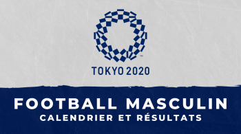 Football masculin – Jeux Olympiques de Tokyo – Calendrier et résultats